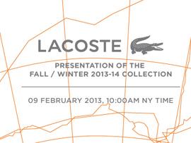 LACOSTE (ラコステ) が2013-14年秋冬コレクションを公式ホームページとフェイスブックで2月10日午前0時からライブ配信