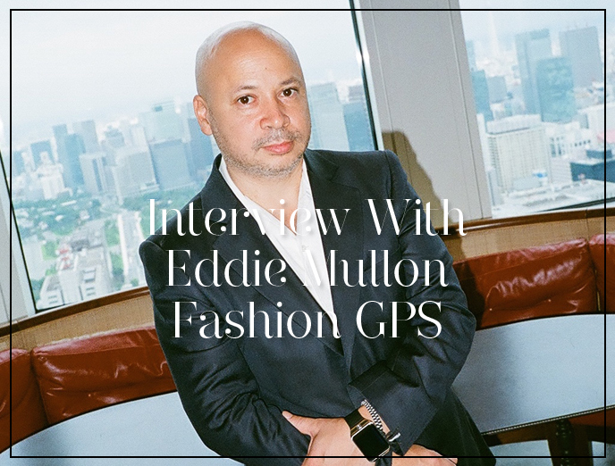 Interview with Fashion GPS CEO Eddie Mullon