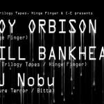 <!--:ja-->C.E主催のパーティに、UKの人気音楽プロデューサー Joy Orbison (ジョイ・オービソン) が初来日 東京と大阪の2都市で開催<!--:--><!--:en-->The Trilogy Tapes, Hinge Finger & C.E Presents Joy Orbison & Will Bankhead<!--:-->