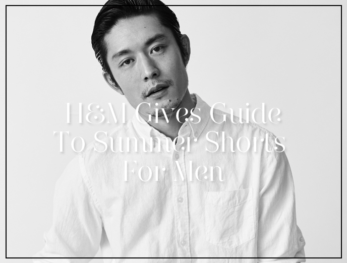 Beat The Heat! – H&M Gives Guide To Summer Shorts For Men