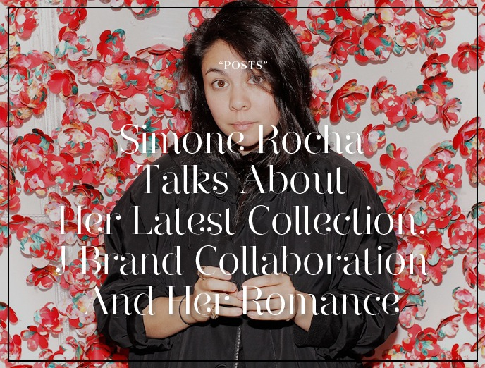 Simone Rocha Talks About Her Latest Collection, J Brand Collaboration And Her Romance
