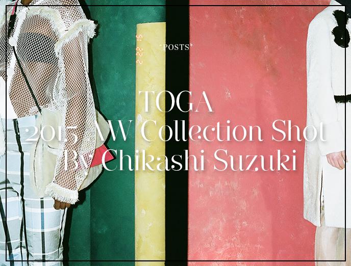 TOGA 2015 AW Collection Shot By Chikashi Suzuki