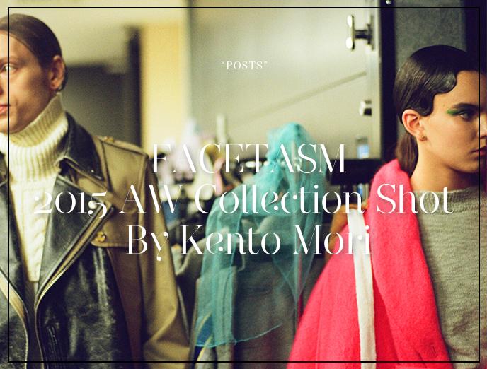 FACETASM 2015 AW Collection Shot By Kento Mori