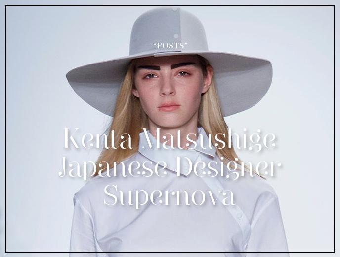 Kenta Matsushige, A Japanese Designer Supernova Beloved By Haute Couture World