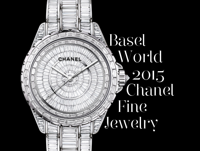Basel World 2015-The Ultimate Forms Of Haute Horlogerie From Chanel