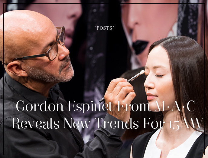 Gordon Espinet From M·A·C Reveals Make-up Trends For 2015AW