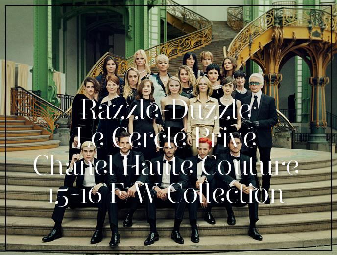 Razzle-Duzzle Le Cercle Privé Chanel Haute Couture 2015-16 Fall Winter Collection