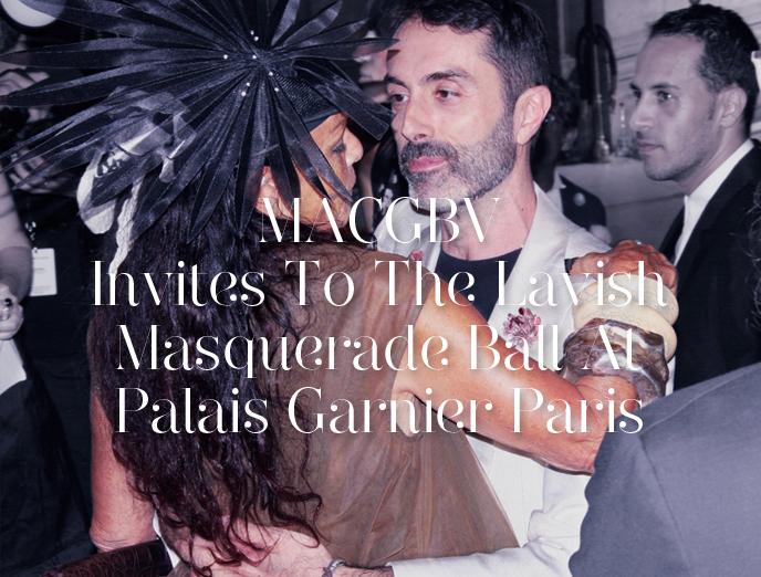 MACGBV Invites To The Lavish Masquerade Ball At Palais Garnier Paris