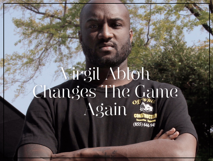 Creative Director Virgil Abloh Changes The Game Again