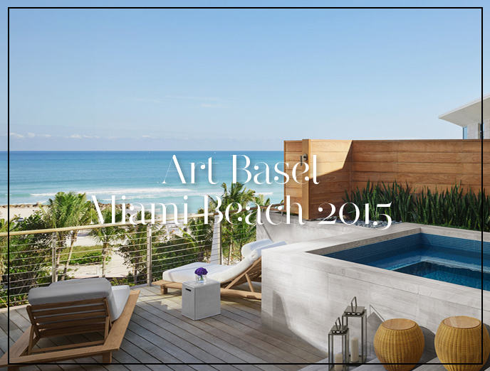 Art Basel Miami Beach 2015; Luxurious And Unexpected Hotels For In-The-Knows