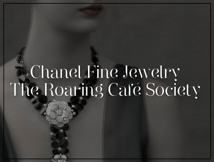 Chanel High Jewelry The Roaring Café Society