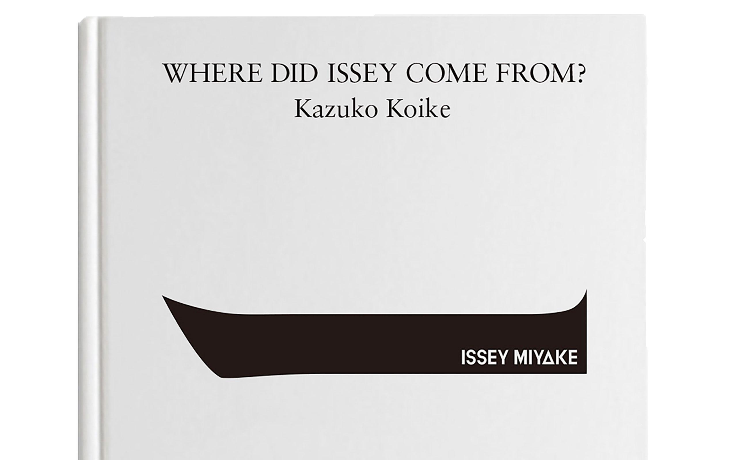 Issey Miyake To Release New Book Written By Kazuko Koike