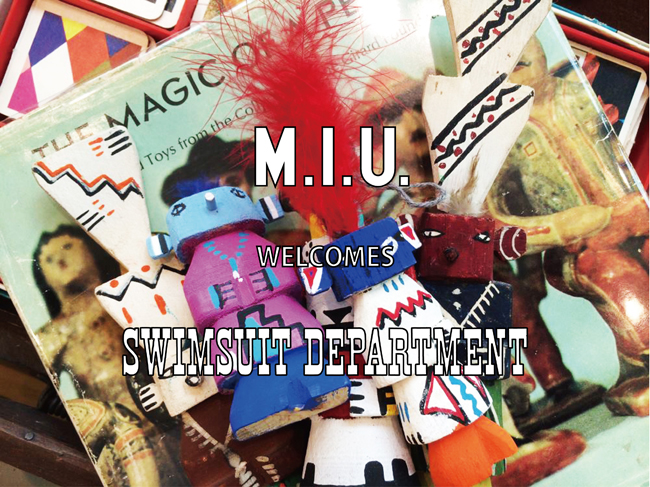 M.I.U. WELCOMES Swimsuit Department