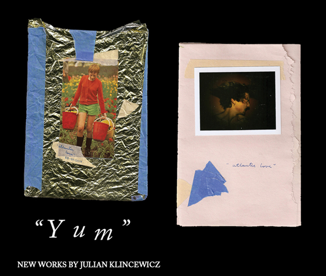 "Julian Klincewicz Solo Exhibition ""Yum"""