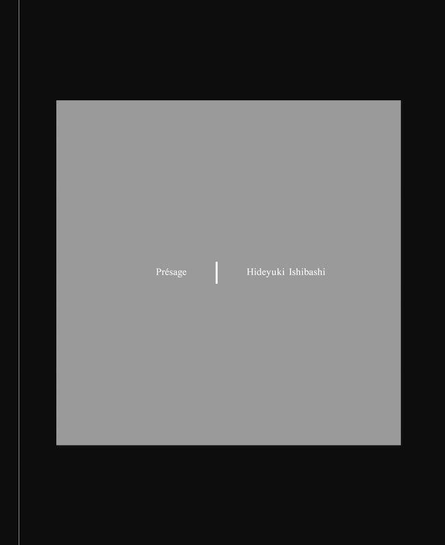 石橋英之 写真集「Présage」頁数: 192ページ、257 × 182 mm、¥ 8,500